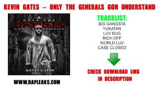 Kevin Gates Only Generals Gon Understand EP Download (Zip File)