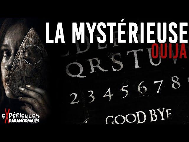Expériences Paranormales - La Mystérieuse OUIJA !