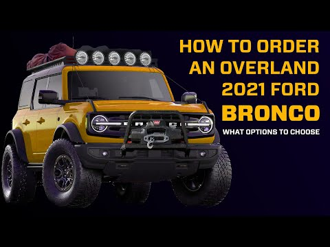How to Order Your 2021 Overland Bronco - Best Options