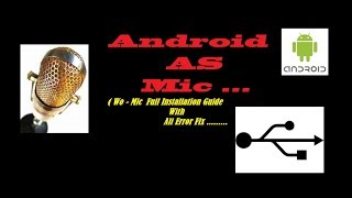 Use Android As USB Mic For PC (Wo-mic intallation with all error Fix)