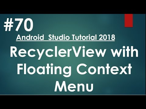 Android Tutorial (2018) - 70 - RecyclerView With Floating Context Menu