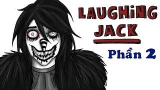 Câu Chuyện Về Laughing Jack | Nhân Vật Sát Thủ Creepypasta | Phần 2