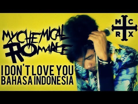 My Chemical Romance - I Don't Love You (Bahasa Indonesia) by