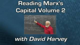 Class 01 Reading Marx's Capital Vol 2 with David Harvey
