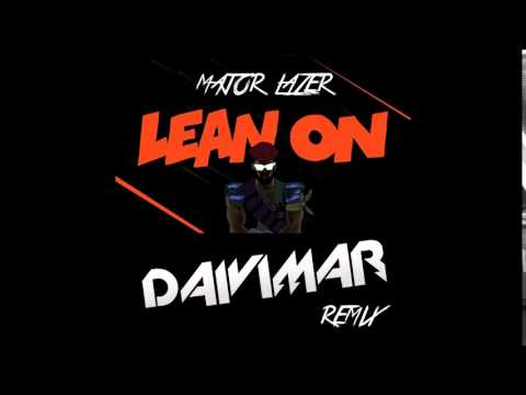 Major Lazer & DJ Snake feat MØ  Lean On Daivimar Remix