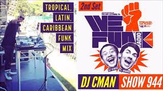 ★ WEFUNK Radio Mix (Tropical Style Funk + Jazzy Hip-Hop) by DJ CMAN - 30 mins