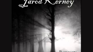 Jarod Kerney - What Was Left To Say (with lyrics)