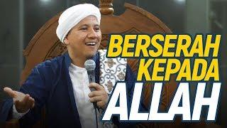 """Kajian """"NABIKU"""" - Berserah Kepada Allah - Habib Novel Alaydrus"""