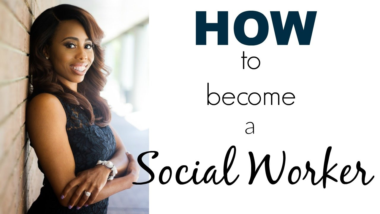 HOW to become a SOCIAL WORKER  YouTube