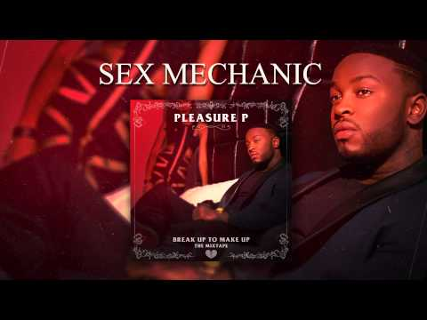 Pleasure P - Sex Mechanic (Audio)