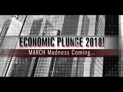 ECONOMIC PLUNGE 2018!  March Madness Coming... (Bo Polny)