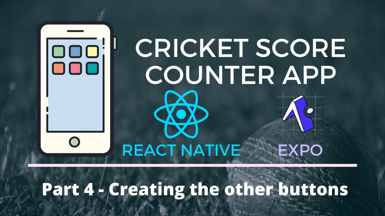 Build a Cricket Score Counter mobile app using React Native: Creating the other buttons