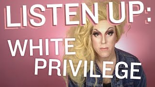 LISTEN UP: White Privilege