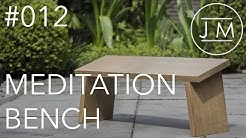JM - #012 Meditation bench