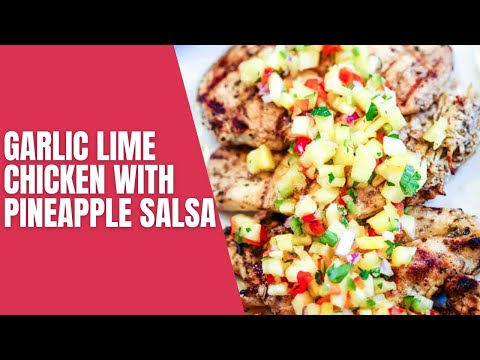 Garlic Lime Chicken with Pineapple Salsa