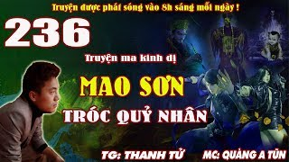 Truyện ma pháp sư - Mao Sơn tróc quỷ nhân [ Tập 236 ] Quái vật Ly Miêu hút hồn - Quàng A Tũn