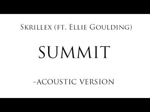 Skrillex (Ft. Ellie Goulding) - Summit [Acoustic Version]