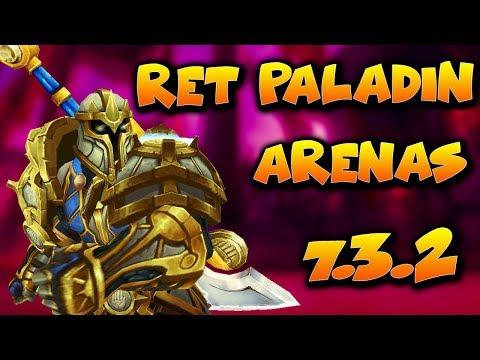 7.3.2 RET PALADIN PVP - Fun Arena Games with Shammy - World of Warcraft Retribution PvP
