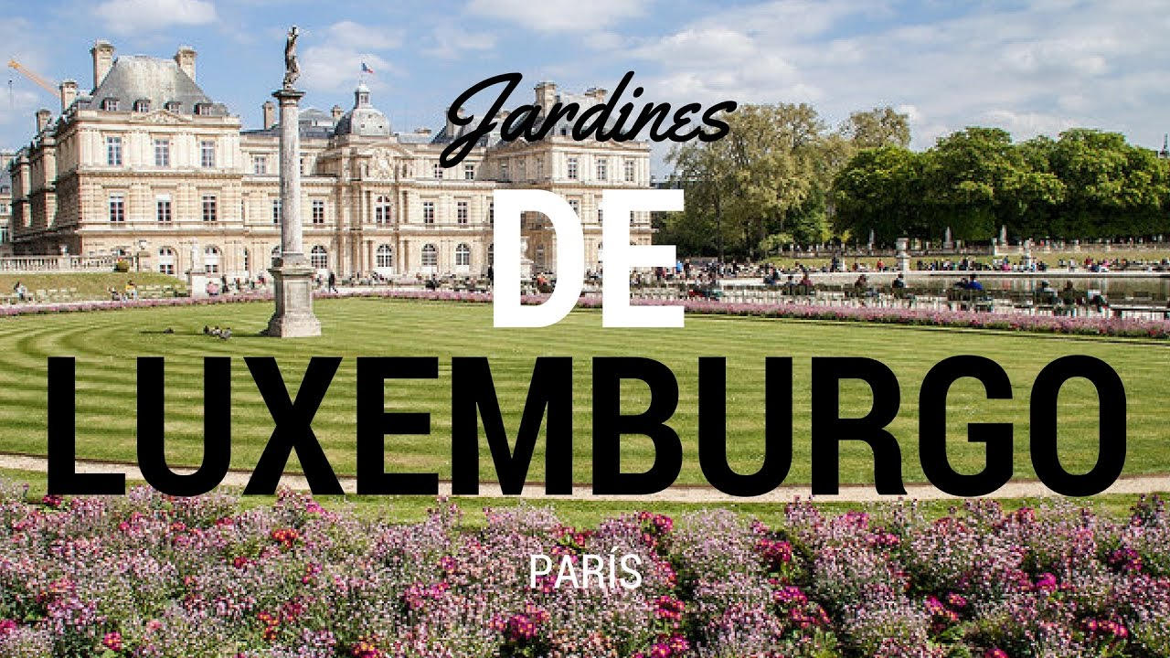 Jardines de Luxemburgo París - YouTube