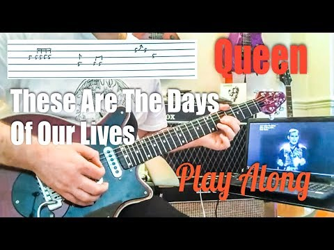 Queen - These Are The Days Of Our Lives - (Guitar Tab)