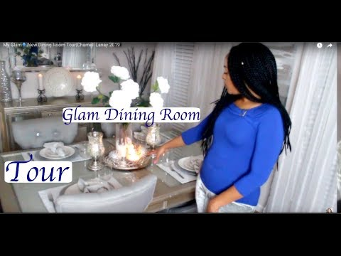 my-glam🔷|new-dining-room-tour|charnell-lanay-2019