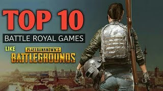 TOP 10 BATTLE ROYAL GAMES ON ANDROID LIKE PUBG [2019]