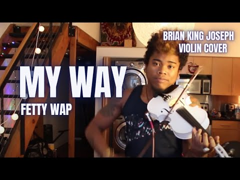 Fetty Wap - My Way (Violin Cover/Remix)
