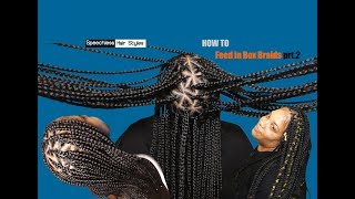 How to Feed in Box Braids prt.2 CLIENT WENT OVER THE MOON!