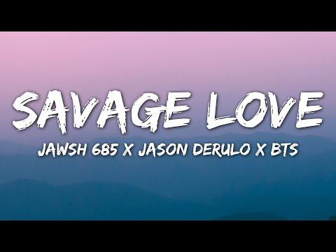 Jawsh 685, Jason Derulo, BTS - Savage Love (Lyrics) Laxed - Siren Beat (BTS Remix)