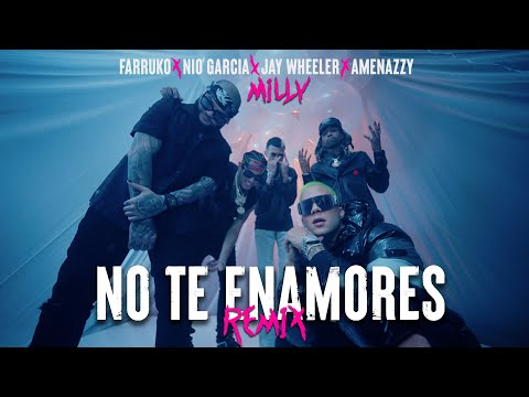 Milly, Farruko, Jay Wheeler, Nio Garcia \u0026 Amenazzy - No Te Enamores Remix 🍯🐝 (Official Video)