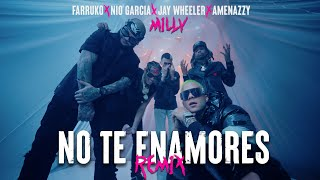 Milly, Farruko, Jay Wheeler, Nio Garcia & Amenazzy - No Te Enamores Remix 🍯🐝 (Official Video)