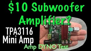 $10 Subwoofer Amplifier? TPA3116 Amp Dyno Test