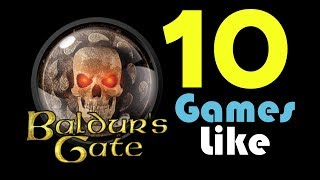 Top 10 Games Like Baldur