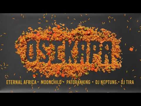 Osikapa - Eternal Africa  x Patoranking x DJ Neptune x Moonchild Sanelly x DJ Tira