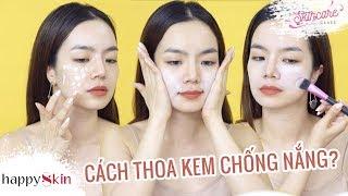 Đâu mới là cách THOA KEM CHỐNG NẮNG chuẩn??   Skincare Class #16   Happy Skin