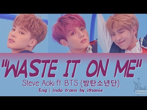 [SUB INDO] Steve Aoki Ft. BTS (방탄소년단) - WASTE IT ON ME  [Eng | Indo]