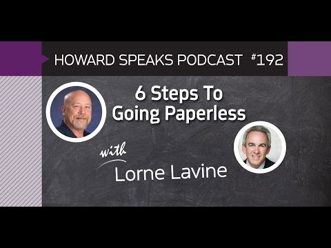 192 6 Steps To Going Paperless with Lorne Lavine : Dentistry Uncensored with Howard Farran
