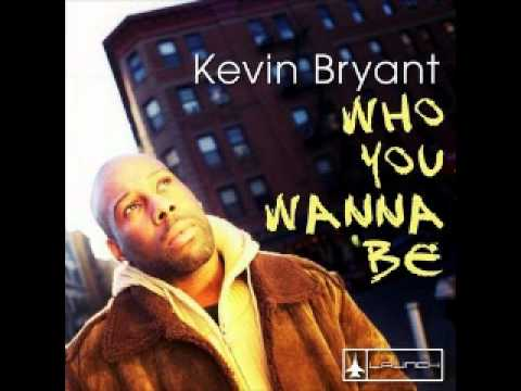 "Kevin Bryant - "" Who You Wanna Be "" (Ananda Project Dub)"