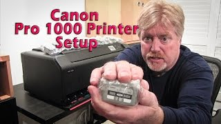 Canon ImagePROGRAF Pro 1000 Printer and software install / unbox.  How easy was it to setup?