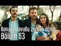 İstanbullu Gelin 63. Bölüm - Konağa Davullu Zurnalı Dönüş...
