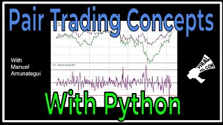 Exploring Some Pair Trading Concepts with Python