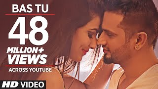 Bas Tu (Full Song) Roshan Prince Feat. Milind Gaba | Latest Punjabi Song 2015