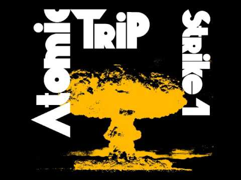 Atomic Trip - Strike #1 (Full Album 2017)