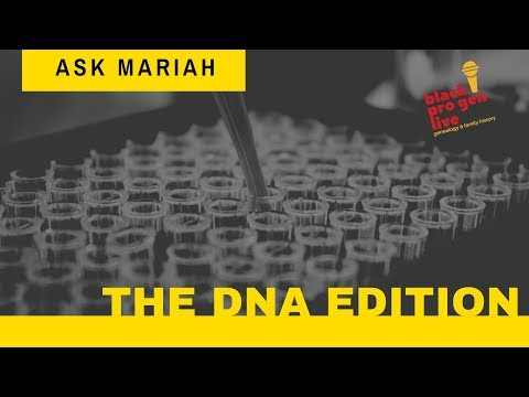 BlackProGen LIVE! Ep 79: Ask Mariah: The DNA Edition