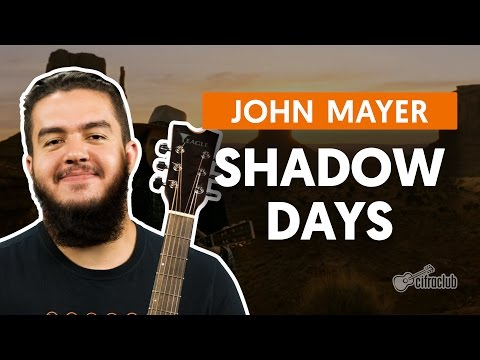 Shadow Days - John Mayer (aula De Violão Completa)