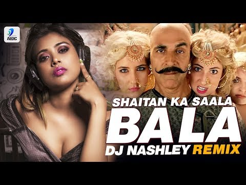 Bala Bala Shaitan Ka Saala (Remix) | DJ Nashley | Housefull 4 | Akshay Kumar | Bala Bala