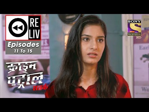 Weekly ReLIV - Crime Patrol Dastak - 29th July To 2nd August