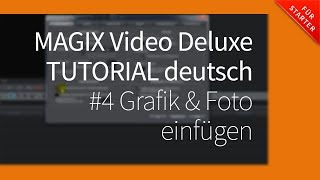 Magix Video Deluxe 2017 Pro Tutorial Deutsch ►#4 Grafik & Foto einfügen mit Magix Video Deluxe