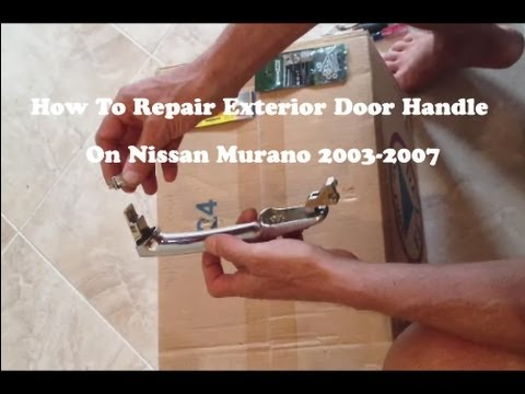 How to repair the exterior door handle on a nissan murano - How to remove exterior door knob ...