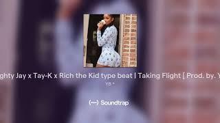 YBN Almighty Jay x Tay-K x Rich the Kid type beat   Taking Flight [ Prod. by. YungBull ]